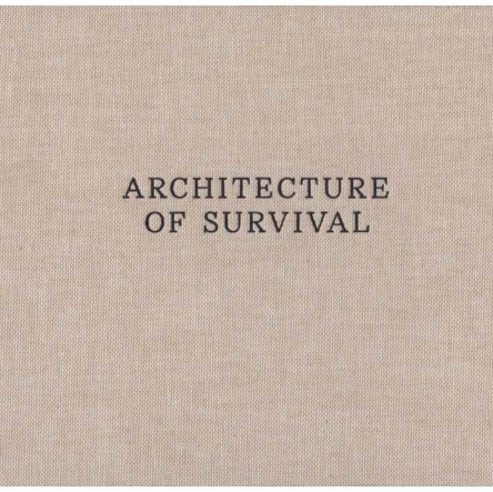 ARCHITECTURE OF SURVIVAL