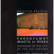 Paradygmat miasta 21 wieku / Paradigm of the city of the 21st century